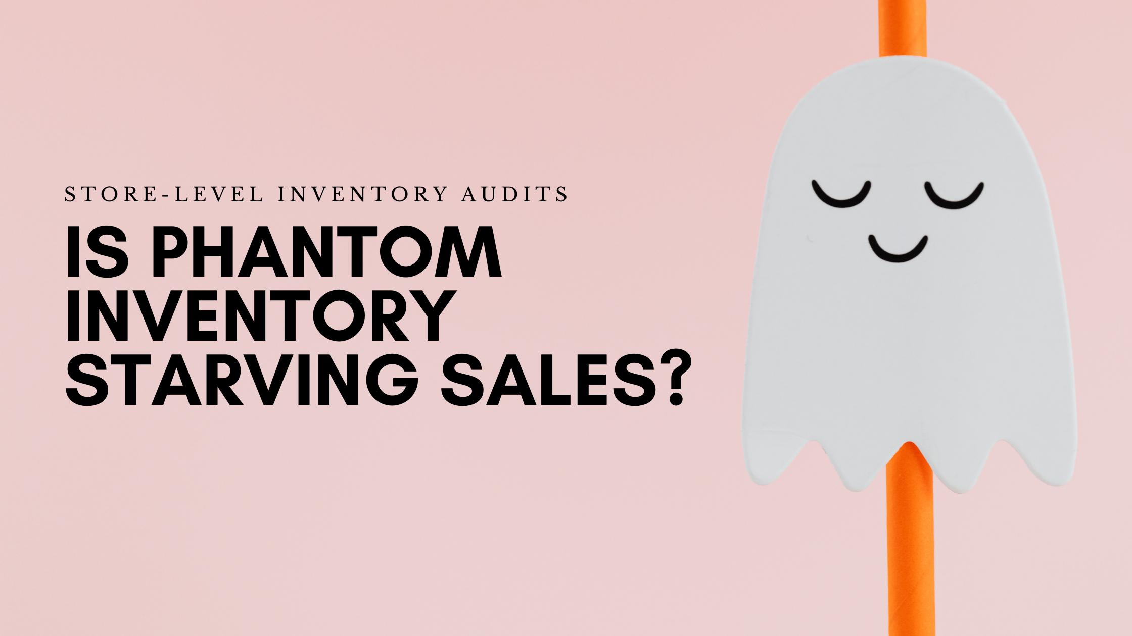 phantom inventory starves sales